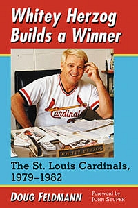 "Author visit: ""Whitey Herzog Builds a Winner: The St. Louis Cardinals, 1979-1982"" by Douglas Feldmann Sat. April 21 at 11am! @ Case-Halstead Public Library"